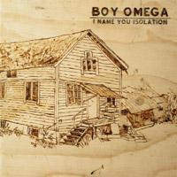 Boy Omega - I Name You Isolation
