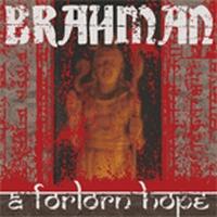 Brahman - A Forlorn Hope