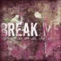 Break Me - The sun is on its rise again