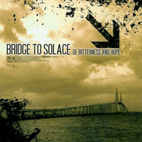 Bridge To Solace - Of Bitterness And Hope