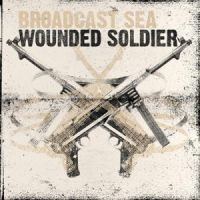 Broadcast Sea - Wounded Soldier [EP]