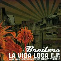 Broilers - La Vida Loca E. P.