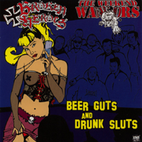 Broken Heroes / The Weekend Warriors - Beer Guts And Drunk Sluts