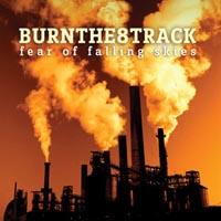 Burn The 8 Track - Fear Of Falling Skies