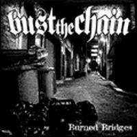 Bust The Chain - Burned Bridges