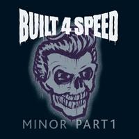 Built 4 Speed - Minor Part 1