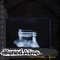 Buried Alive - Six Month Face