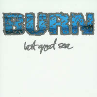 Burn [R.I.P.] - Last Great Sea