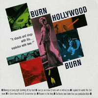 Burn Hollywood Burn - It Shouts And Sings With Life... Exploids With Love
