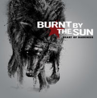Burnt By The Sun - Heart Of Darkness