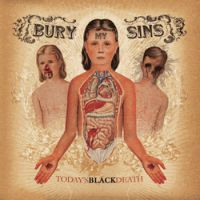 Bury My Sins - Today´s Black Death