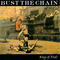 Bust The Chain - King Of Foolz