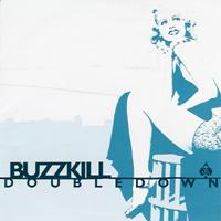 Buzzkill - Doubledown