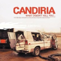 Candiria - What doesn\'t kill you...