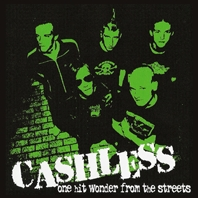 Cashless - One Hit Wonder From The Streets