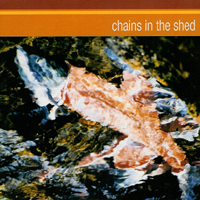 Chains in the Shed - s/t