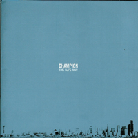Champion - Time slips away
