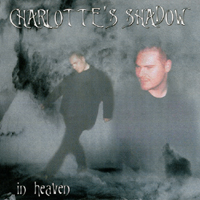 Charlottes Shadow - In Heaven