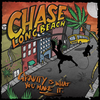 Chase Long Beach - Gravity Is What You Make It