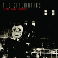 The Cinematics - Love And Terror