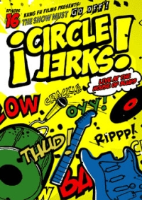 Circle Jerks - Live At The House Of Blues DVD  - The Show Must Go Off  Episode 16