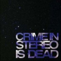 Crime In Stereo - Crime In Stereo Is Dead