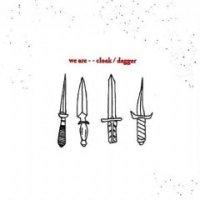 Cloak/Dagger - We Are