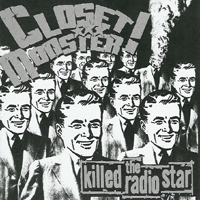 Closet Monster! - Killed The Radio Star