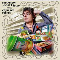 Cloud 9 - Money can't buy my Cloud 9