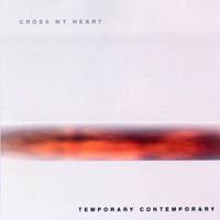 Cross My Heart - Temporary contemporary