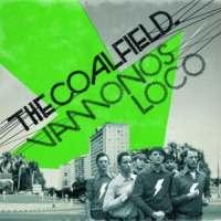 The Coalfield - Vamonos Loco
