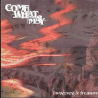 Come What May - Innocence Is Treasure