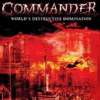 Commander - Worlds Destructive Domination