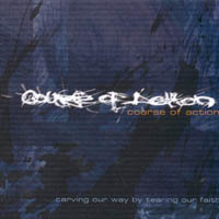 Course Of Action - Carving Our Way By Tearing Our Faith