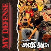 My Defense - God Damn Those Hardcore Junkies