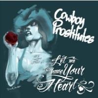 Cowboy Prostitutes - Let Me Have Your Heart