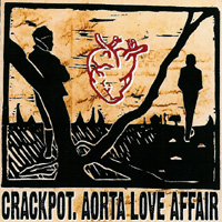 Crackpot - Aorta Love Affair