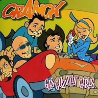 Cranck - Gas Guzzlin Girls
