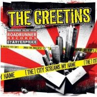 The Creetins - (The) City Screams My Name
