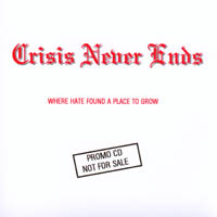 Crisis Never Ends - Where Hate found a place to grow