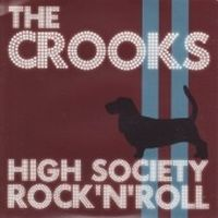 The Crooks - High Society Rock N' Roll