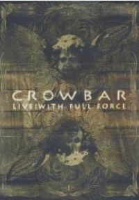 Crowbar - Live: With Full Force [DVD]