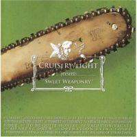 Cruiserweight - Sweet Weaponry