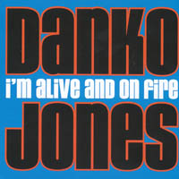 Danko Jones - Im Alive And On Fire
