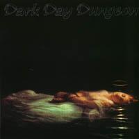 Dark Day Dungeon - s/t