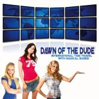 Dawn Of The Dude - International Time Travel with Magical Babes