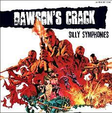 Dawson\'s Crack - Silly Symphonies