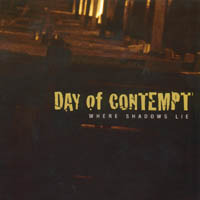 Day Of Contempt - Where Shadows Lie