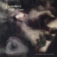 December´s Cold Winter - Decaying Recollections