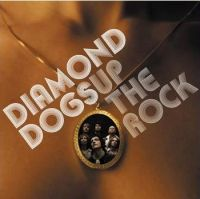 Diamond Dogs - Up The Rock